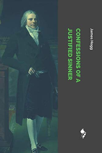 Confessions of a Justified Sinner (Memoirs And Confessions Of A Justified Sinner)