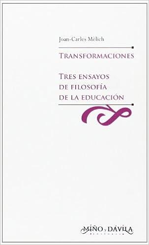 Descargar el formato de libro electrónico pdb Transformaciones - tres ensayos de filosofia de la educacion (Educacion: Otros Lenguajes) PDF CHM ePub