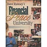 img - for Dave Ramsey's Financial Peace University: 91 Days to Beat Debt and Build Wealth, Complete Participant Kit book / textbook / text book