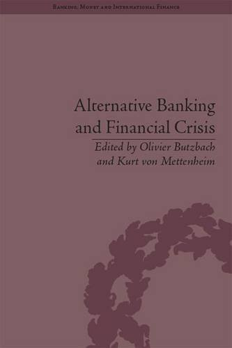 Alternative Banking and Financial Crisis (Banking, Money and International Finance)