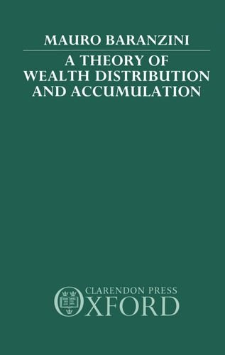 A Theory of Wealth Distribution and Accumulation by Clarendon Press