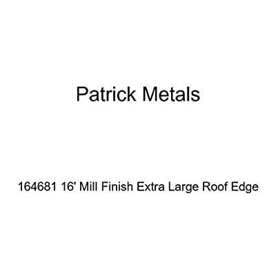 Patrick Metals 164681 16' Mill Finish Extra Large Roof Edge
