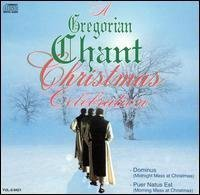 A Gregorian Chant Christmas Celebration