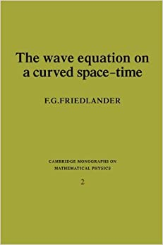 Book The Wave Equation on a Curved Space-Time (Cambridge Monographs on Mathematical Physics) by F. G. Friedlander (2010-02-25)