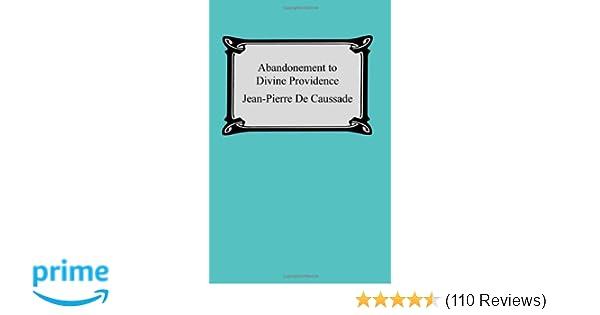 840b3568e835 Abandonment To Divine Providence  Jean-Pierre De Caussade  9781420926583   Amazon.com  Books