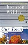 Our Town, T. Wilder, 0812416392