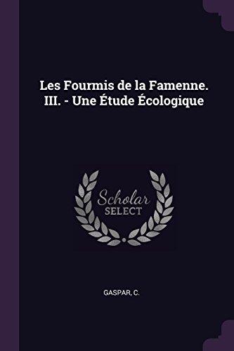 Les Fourmis de la Famenne. III. - Une Étude Écologique