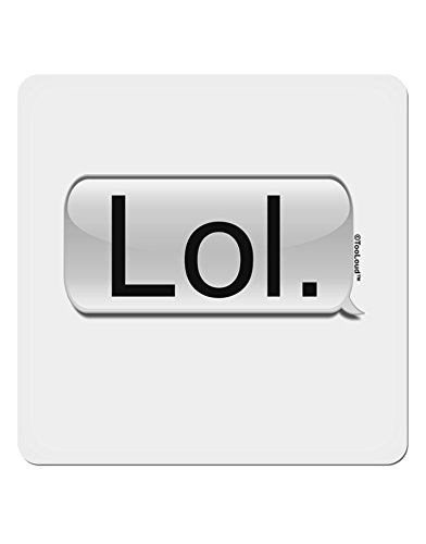 TooLoud LOL Text Bubble 4x4 Square Sticker - 4 Pack