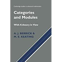 Categories and Modules with K-Theory in View (Cambridge Studies in Advanced Mathematics)