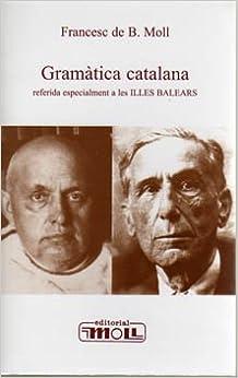 Descargar Con Torrent Gramàtica Catalana: Referida Especialment A Les Illes Balears PDF PDF Online