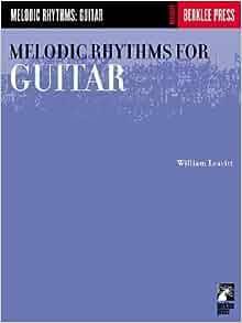 MELODIC RHYTHMS FOR LEAVITT GUITAR WILLIAM PDF