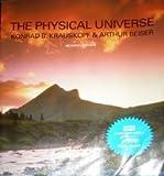 The Physical Universe, Krauskopf, Konrad B. and Beiser, Arthur, 0070358613