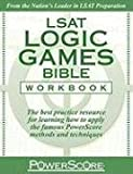 The PowerScore LSAT Logic Games Bible Workbook by David M. Killoran (Aug 1 2009)