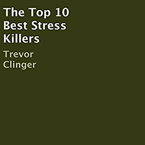 The Top 10 Best Stress Killers Audiobook