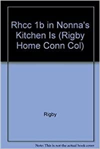 Rhcc 1b in Nonna's Kitchen Is (Rigby Home Conn Col)