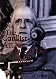 The Gaullist Attack on Canada, 1967-1997, Bosher, J. F., 0773520252