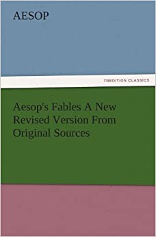 Book Aesop's Fables A New Revised Version From Original Sources (TREDITION CLASSICS)