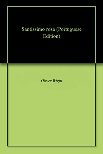 Santissimo rosa (Portuguese Edition) by [Wight, Oliver]