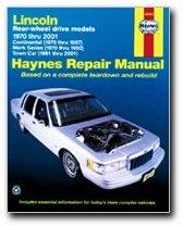 Lincoln Rear-wheel drive models 1970 thru 2005: Continental (1970 thru 1987), Mark Series (1970 thru 1992), Town Car (1981 thru 2005) (Haynes Repair Manual)