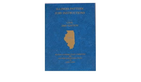 IllinoisPattern Jury Instructions Civil 40 Edition Illinois Unique Illinois Pattern Jury Instructions Civil