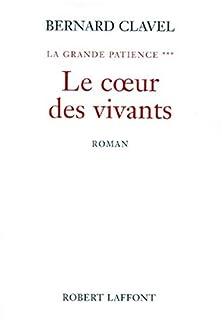 La grande patience : [3] : Le coeur des vivants, Clavel, Bernard