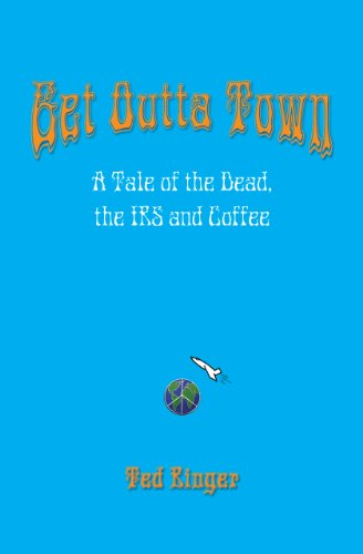 Get Outta Town: A Tale of the Dead, the IRS and Coffee (English Edition)