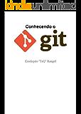 Conhecendo o Git