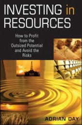 Read Online Investing in Resources: How to Profit from the Outsized Potential and Avoid the Risks [Hardcover] pdf