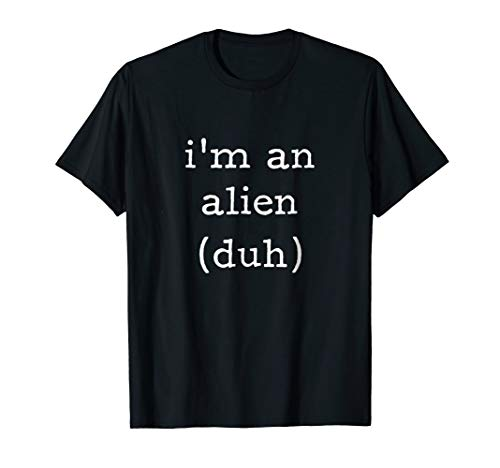 I'm an Alien shirt - easiest halloween costume -