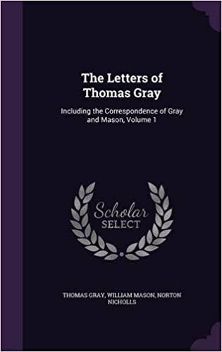 Ebook pdf-muodossa ilmainen lataus The Letters of Thomas Gray: Including the Correspondence of Gray and Mason, Volume 1 CHM 1341984095