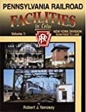 Pennsylvania Railroad Facilities in Color, Robert J. Yanosey, 1582482403