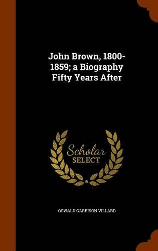 Read Online John Brown, 1800-1859; a Biography Fifty Years After ebook