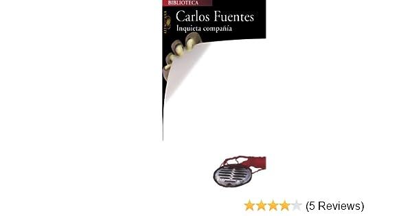 Inquieta Compania (Spanish Edition): Carlos Fuentes ...