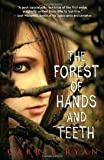 The Forest of Hands and Teeth Publisher: Delacorte Books for Young Readers