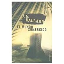 El Mundo Sumergido / The Drowned World (Spanish Edition)