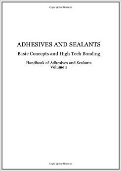 Handbook of Adhesives and Sealants: Basic Concepts and High Tech Bonding: 1 9780080445540 Higher Education Textbooks at amazon