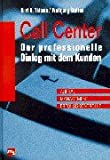 img - for Call Center. Der professionelle Dialog mit dem Kunden. book / textbook / text book