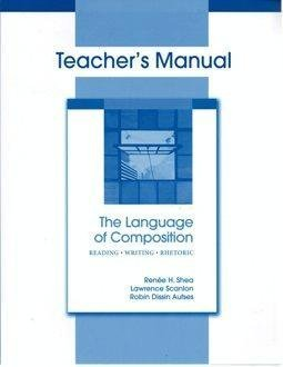 The Language Of Composition Reading Writing Rhetoric Teacher S Manual Renee H Shea Lawrence Scanlon Robin Dissin Aufses 9780312459420 Amazon Com Books