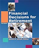 Financial Decisions for Retirement, David A. Littell, Kenn Beam Tacchino, 1932819894