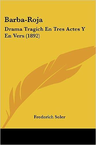 Ebooks descargar gratis iphone Barba-Roja: Drama Tragich En Tres Actes y En Vers (1892) in Spanish PDF PDB 1120264855