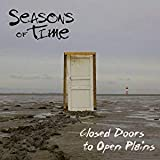 Closed Doors To Open Plains
