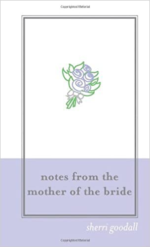 Notes from the Mother of the Bride (M.O.B.): Planning Tips and Advice from a Wedding-Day Veteran by Sherri Goodall (2004-03-01)