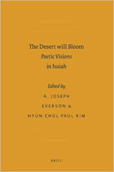 Book The Desert Will Bloom: Poetic Visions in Isaiah (Sbl - Ancient Israel and Its Literature)