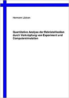 Book Quantitative Analyse der Rekristallisation durch Verknüpfung von Experiment und Computersimulation