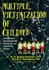 Multiple Victimization of Children : Conceptual, Developmental, Research and Treatment Issues, Rossman, B. B., 0789003821