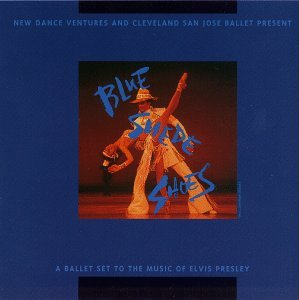 Blue Suede Shoes: A Ballet Set To The Music Of Elvis Presley (Elvis Blue Suede Shoes Collection)