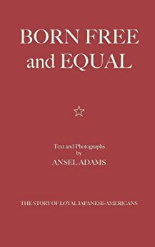 Born Free and Equal by [Adams, Ansel]