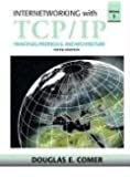 By Douglas E. Comer - Internetworking with TCP/IP, Volume 1: 5th (fifth) Edition