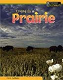 Living in a Prairie, Carol Baldwin, 1403408416