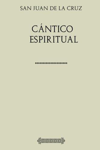 Colección San Juan de la Cruz. Cántico Espiritual (Spanish Edition)